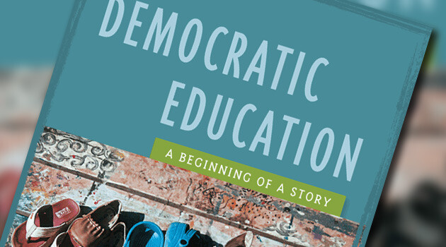 Democratic Education:  A Beginning of a Story