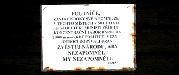This placard at the Jáchymov concentration camp reads: