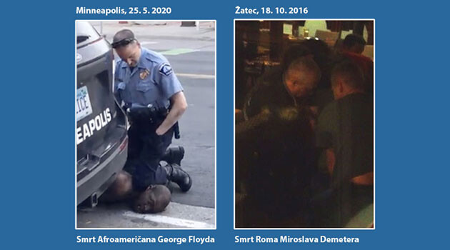 The ROMEA NGO, in association with the case of the murder of George Floyd by police on 25 May 2020 in Minneapolis, Minnesota, USA, is recalling the similar death in police custody of a Romani man, Miroslav Demeter, in Žatec, Czech Republic, 18 October 2016. (Collage:  Romea.cz)